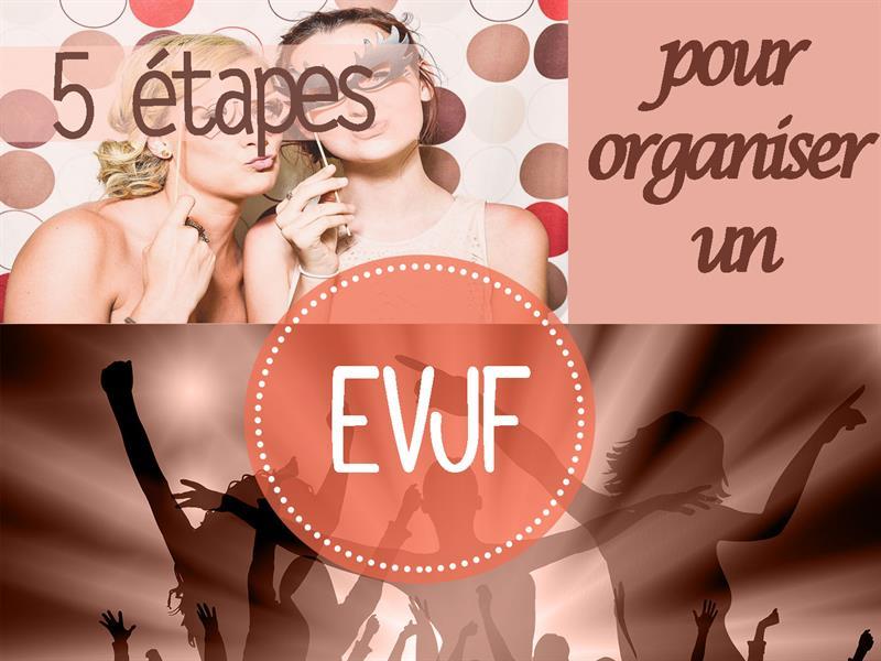 5 étapes pour organiser un EVJF